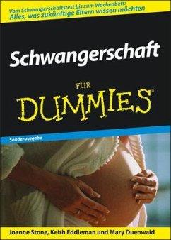 Schwangerschaft für Dummies. Sonderausgabe - Stone, Joanne; Eddleman, Keith; Duenwald, Mary