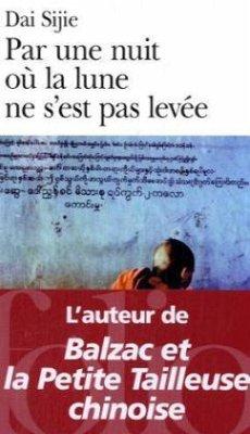 Par une Nuit Ou la Lune Ne S'Est Pas Levee - Sijie, Dai