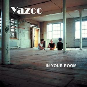 In Your Room - Yazoo