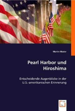 PEARL HARBOR und HIROSHIMA