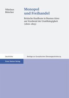 Monopol und Freihandel - Böttcher, Nikolaus