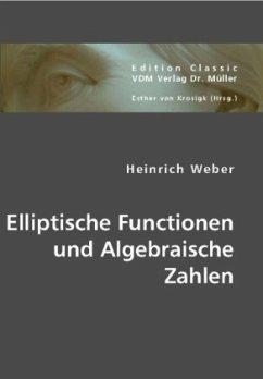 Elliptische Functionen und Algebraische Zahlen