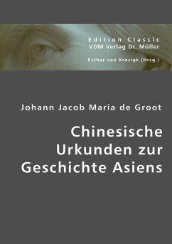 Chinesische Urkunden zur Geschichte Asiens