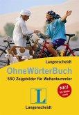 Langenscheidt Ohne-Wörter-Buch - 550 Zeigebilder für Weltenbummler