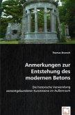 Anmerkungen zur Entstehung des modernen Betons