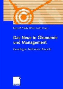 Das Neue in Ökonomie und Management - Priddat, Birger P. / Seele, Peter (Hrsg.)