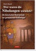Wer waren die Nibelungen wirklich?