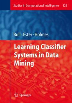 Learning Classifier Systems in Data Mining - Bull, Larry / Ester, Bernadó-Mansilla / Holmes, John (eds.)