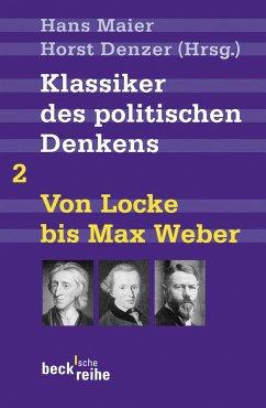 Klassiker des politischen Denkens 02I: Von John Locke bis Max Weber - Maier, Hans / Denzer, Horst (Hrsg.)