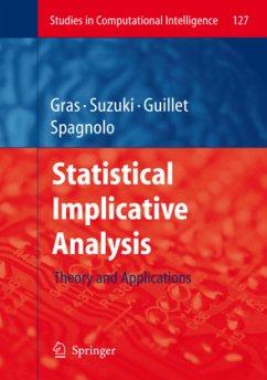 Statistical Implicative Analysis - Gras, Régie / Suzuki, Einoshin / Guillet, Fabrice / Spagnolo, Filippo (eds.)