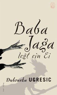 Baba Jaga legt ein Ei - Ugresic, Dubravka