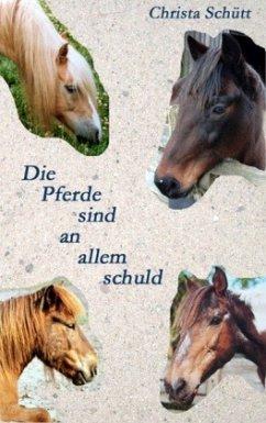 Die Pferde sind an allem schuld