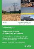 Erneuerbare Energien im polnischen Stromsektor. Analyse der Entstehung und Ausgestaltung der Instrumente zur Förderung der Stromerzeugung aus erneuerbaren Energien