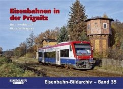 Die Eisenbahn in der Prignitz - Knoblauch, Uwe; Wagner, Utz von