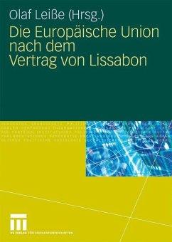 Die Europäische Union nach dem Vertrag von Lissabon - Leiße, Olaf (Hrsg.)