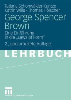 George Spencer Brown - Schönwälder-Kuntze, Tatjana; Wille, Katrin; Hölscher, Thomas