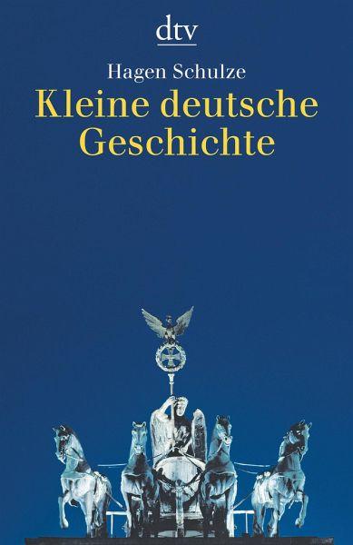 kleine deutsche geschichte von hagen schulze taschenbuch. Black Bedroom Furniture Sets. Home Design Ideas