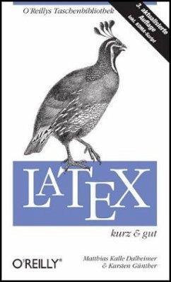 LaTeX - kurz & gut - Dalheimer, Matthias K.; Günther, Karsten