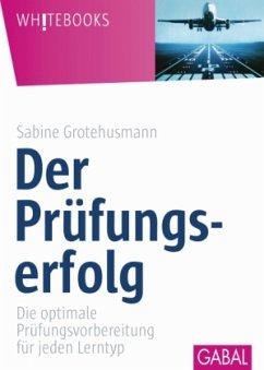 Der Prüfungserfolg - Grotehusmann, Sabine