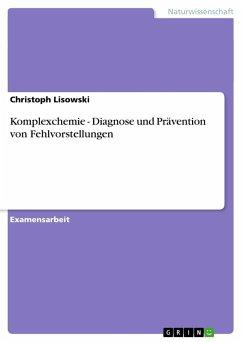 Komplexchemie - Diagnose und Prävention von Fehlvorstellungen