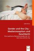 Gender and the City - Medienrezeption und Geschlecht