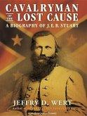 Cavalryman of the Lost Cause: A Biography of J.E.B. Stuart