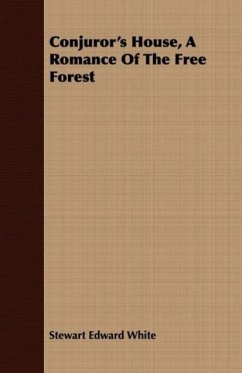 Conjuror's House, a Romance of the Free Forest