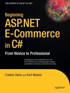 Beginning ASP.Net E-Commerce in C#: From Novice...
