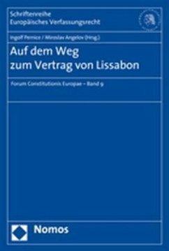 Auf dem Weg zum Vertrag von Lissabon - Pernice, Ingolf / Angelov, Miroslav (Hrsg.)