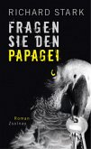 Fragen Sie den Papagei / Parker-Romane Bd.1