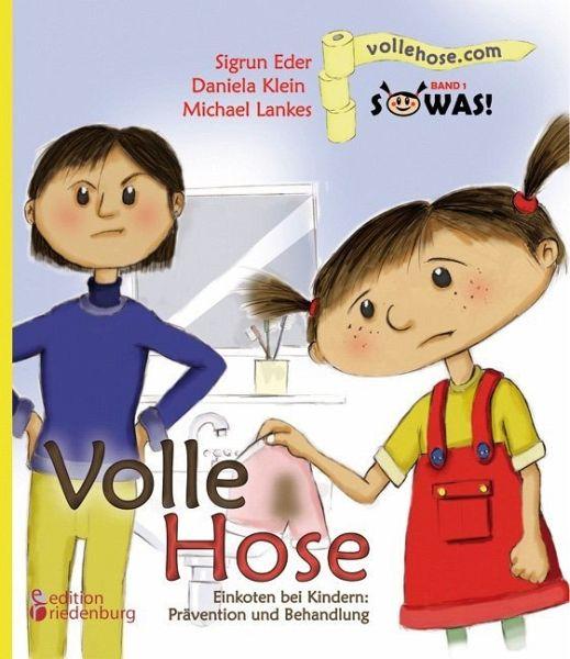 Volle Hose. Einkoten bei Kindern Prävention und Behandlung