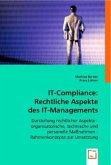 IT-Compliance: Rechtliche Aspekte des IT-Managements
