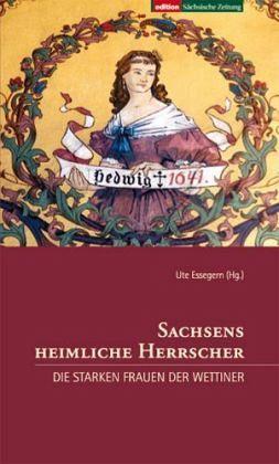 Sachsens heimliche Herrscher