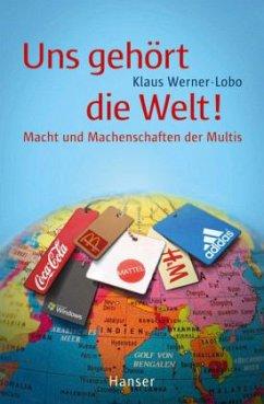 Uns gehört die Welt - Werner-Lobo, Klaus