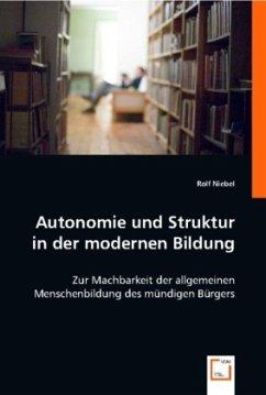 Autonomie und Struktur in der modernen Bildung