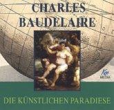 Charles Baudelaire - Die künstlichen Paradiese, 2 Audio-CDs