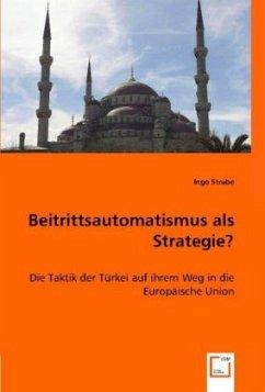 Beitrittsautomatismus als Strategie? - Strube, Ingo
