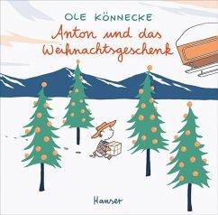 Anton und das Weihnachtsgeschenk - Könnecke, Ole