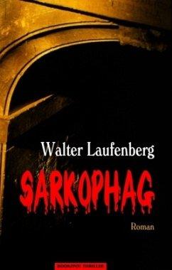 Sarkophag - Laufenberg, Walter