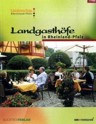 Landgasthöfe in Rheinland-Pfalz - Junglas, Wolfgang
