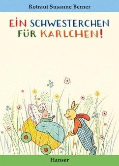 Ein Schwesterchen für Karlchen - Berner, Rotraut Susanne
