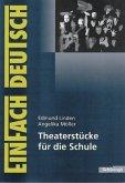 Theaterstücke für die Schule. EinFach Deutsch Unterrichtsmodelle