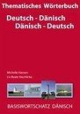 Thematisches Wörterbuch Deutsch - Dänisch / Dänisch - Deutsch