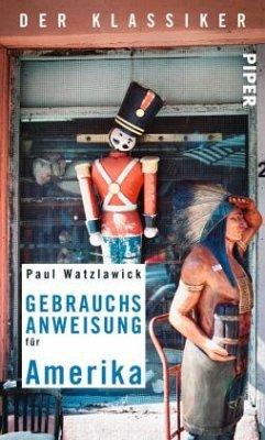 Gebrauchsanweisung für Amerika - Watzlawick, Paul