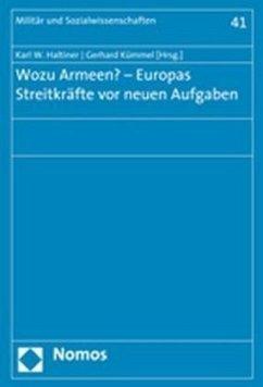Wozu Armeen? - Europas Streitkräfte vor neuen Aufgaben - Haltiner, Karl W. / Kümmel, Gerhard (Hrsg.)