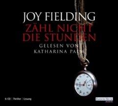 Zähl nicht die Stunden, 6 Audio-CDs - Fielding, Joy