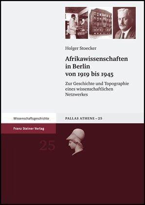 Afrikawissenschaften in Berlin von 1919 bis 1945 - Stoecker, Holger