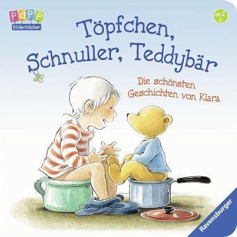 Töpfchen, Schnuller, Teddybär - Hansson, Gunilla