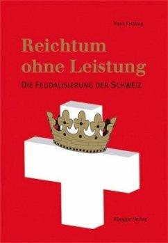 Reichtum ohne Leistung - Kissling, Hans