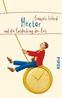 Hector und die Entdeckung der Zeit / Hector Bd.3 - Lelord, François